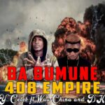 "Y Celeb ""408 Empire"" Ft. Wau China & DK  – Ba Bumune"