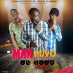 Man Puyol Ft. TM Nyra & G.I.F.T  – Nangu Che Bakambe