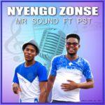 Mr Sound Ft. Pst – Nyengo Zonse (Prod. by Pst)