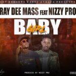 Ray Dee Mass Ft. Nizzy Pro – Baby Girl (Prod. by Nizzy Pro)