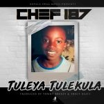 "Chef 187 – ""Tuleya Tulekula"""