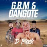 D Block Ft. Jemax & HD Empire – GBM & Dangote