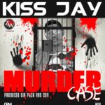Kiss Jay – Murder Case (Prod. By Six Pack & Dog)