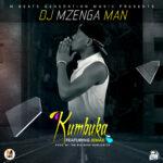 DJ Mzenga Man Ft. Jemax- Kumbuka (Prod. The Big Boss Worldwide)