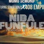 "Momo Semoro Ft. 408 Empire x Senior Bonzo ""Niba Funfule"""