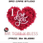 "Mr Toff x Bless – ""I Love You"" (Prod. By Bless)"