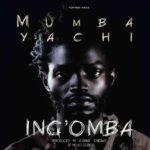 "Mumba Yachi – ""Ing'omba (Live)"""