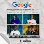 "Skilled Boyz Crew Ft. Chef 187 – ""Google"""