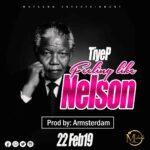 "Tiye P – ""Feeling Like Nelson"""