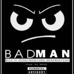 Wice Ft. Kodat x Keem x Young Mega & Sky Jay – Badman (Prod. By Mega)
