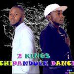 """2new Kings Ft. Rox Kelly – """"Chipandule Dance"""""""