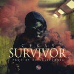 Cekay – Survivor (Prod. By California)