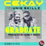 """Cekay ft. Uniq Skilz – """"Graduate"""""""