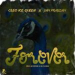 """Cleo Ice Queen Ft. Jah Prayzah – """"Forever"""""""