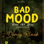 Donny Black – Disses Chef 187 On Bad Mood Freestyle
