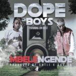 """Dope Boys ft. Vin West – """"Mbelengende"""""""