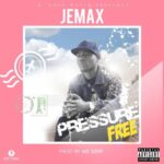 Jemax – Pressure Free (Prod. By Mr 1000)