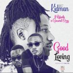"Kidman Ft. Roberto x Gerneral Ozzy – ""Good Loving"""