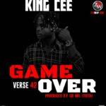 King Cee – Game Over V45 (Prod By. CB Mr Fresh)