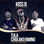 "Kiss B ft. Chef 187 x Chick Tumpa – ""Tula Chulako Bwino"""