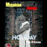 """Medarian Ft. Jemax- """"Holiday"""""""