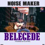 NoiseMaker – Belegede (Prod. By Spinal)