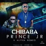 Prince Jr ft. Alpha Romeo – Chibaba