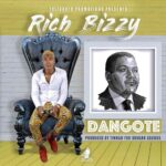 "Rich Bizzy – ""Dangote"" (Prod. By Tinnah)"