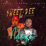 """Sweet Dee Ft. Y Celeb (408 Empre) – """"Ndeya"""""""