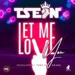 "T-Sean – ""Let Me Love You"""