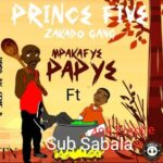 "Prince Five (Zakado Gang) Ft. 408 Empire (Sub Sabala) – ""MPakafye Papye"""