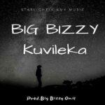 Big Bizzy – Kuvileka (Prod. By Big Bizzy)