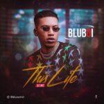 """Bluboi – """"This Life (Ile Aye)"""""""