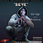 Ce Jay – Love (Prod. by DJ Deoh)