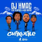 "Dj H-Mac Ft. Slapdee & 408 Empire – ""Chikulile"""