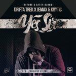 Drifta Trek Ft. Jemax & Krytic – Yes Sir (Prod. By Dre)