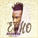 Echo – Uchoka (Prod. By Dj Doco)