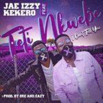 Jae Izzy Ft. Kekero – Teti Nkwebe (Prod. By Dre & Eazy)