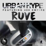 Urban Hype Ft. 408 Empire – Ruve (Reverse)