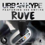 Urban Hype Ft. 408 Empire – Ruve (Reverse)