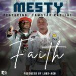 Mesty Ft. Camstar – Faith (Prod. By Lord Aku)