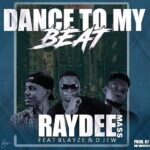 "Ray Dee Mass Ft. Blayze 1 & D Jew – ""Dance To My Beat"""