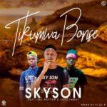 Skyson Ft. Jay Rapper & Shadow Boy – Tikumwa Bonse