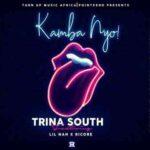 Trina South Ft. Lil Nah & Ricore – Kamba Nyo