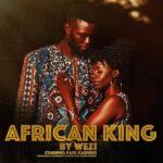Wezi – African King (Prod. By SoundBwoy)