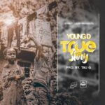 Young Dee – True Story (Prod. By Tau G)
