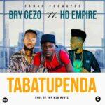 Bry Gezo Ft. HD Empire – Tabatupenda