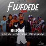 Burna ft. Dope Boys, Jae Cash, Dizmo & Slick Bwoy – Fwedede Remix