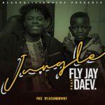 Fly Jay ft. Daev – Jungle (Prod. By SoundBwoy)