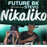 Future Bk Ft. Stevo – Nikaliko (Prod. By Ojay)